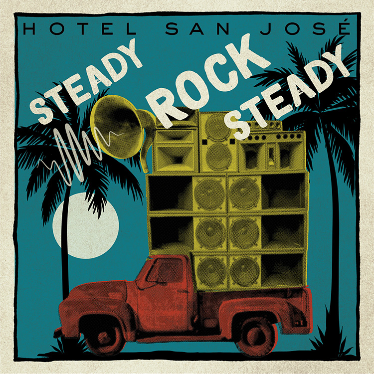 Poster for Steady Rock Steady event at Hotel San Jose